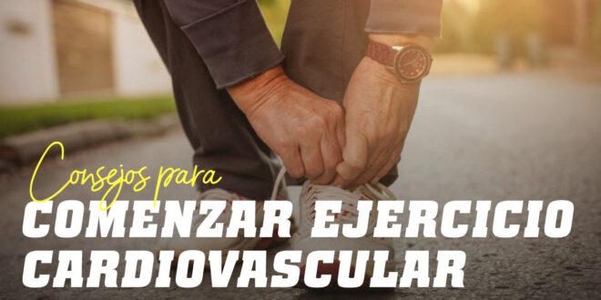 Consejos para Comenzar Ejercicio Cardiovascular