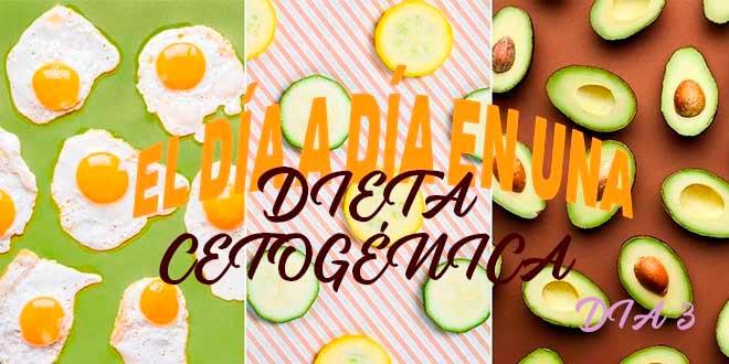 El día a día de una dieta cetogénica: tercer día