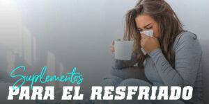Suplementos para el resfriado