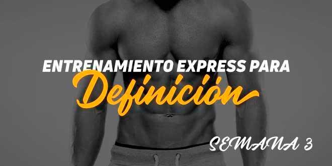 Entrenamiento Express de Definición. Semana 3