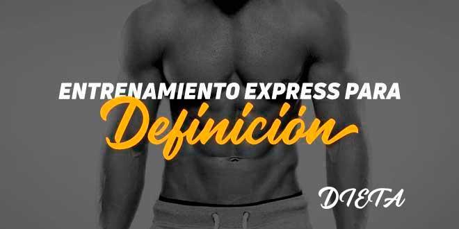 Entrenamiento Express de Definición. Dieta IF
