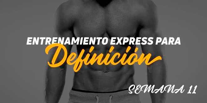 Entrenamiento Express de Definición. Dieta para Definir