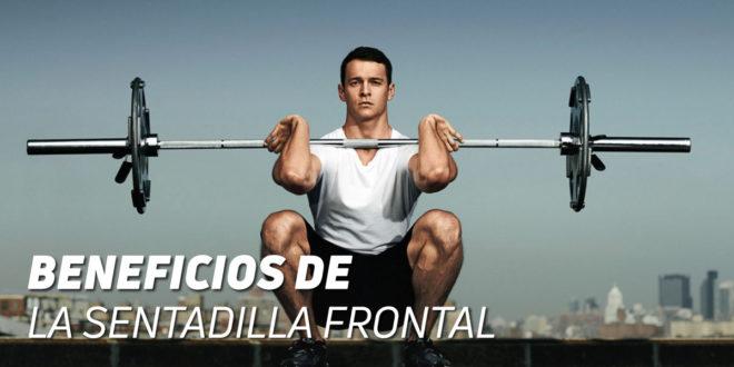 Sentadilla Frontal: Beneficios, Músculos implicados, Técnica