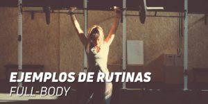 Ejemplo de Rutinas Full Body