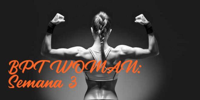 Rutina para Chicas: BPT Woman. Semana 3