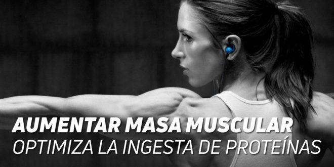 Aumentar Masa Muscular: Optimiza la Ingesta de Proteína