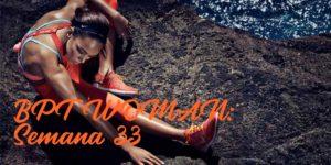 BPT Woman: Semana 33