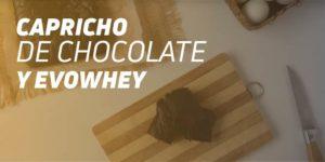 capricho de chocolate y evowhey