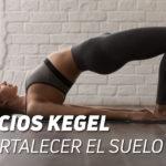 Suelo Pélvico y Ejercicios Kegel