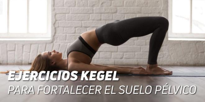 Ejercicios Kegel para Fortalecer el Suelo Pélvico