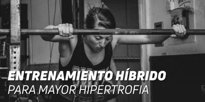Entrenamiento Híbrido: Consigue Mayor Hipertrofia Muscular