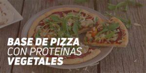 base de pizza proteínas vegetales fitness