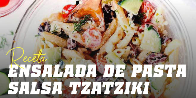 Ensalada de Pasta con Salsa Tzatziki