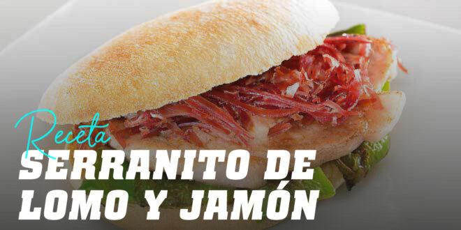 Serranito de Lomo y Jamón Serrano