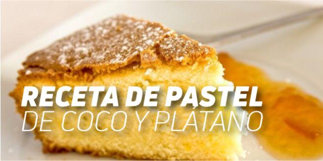 Receta de pastel de coco y plátano