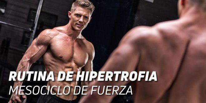Rutina de Hipertrofia: Mesociclo de Fuerza