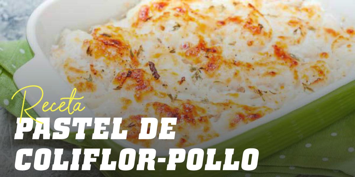 Pastel de Coliflor y Pollo