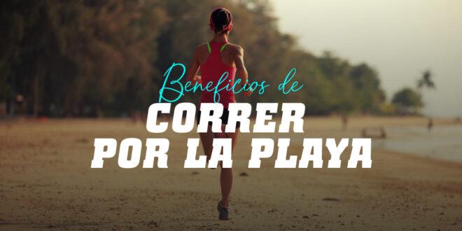 Correr por la playa, un entreno no solo para el verano