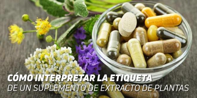 ¿Cómo Interpretar una Etiqueta de un Suplemento de Extracto de Plantas?