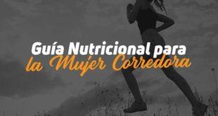 Guía Nutricional para Mujeres Corredoras de Resistencia