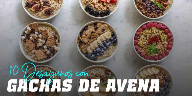 10 Ideas de Desayunos con Gachas de Avena