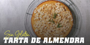 Receta de Tarta de Almendra sin Gluten