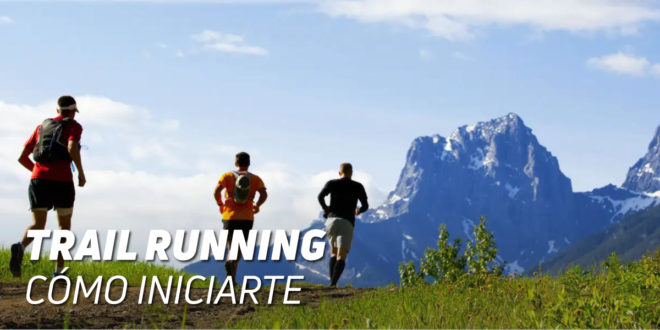 Trail Running – Todo lo que debes Saber