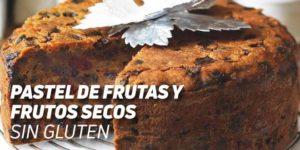Receta de Pastel Sin Gluten con Frutas y Frutos Secos
