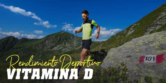 Vitamina D y Rendimiento Deportivo, lo que debes saber