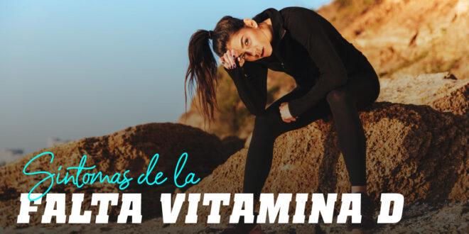 Falta de Vitamina D, ¡Frénala antes de que sea tarde!