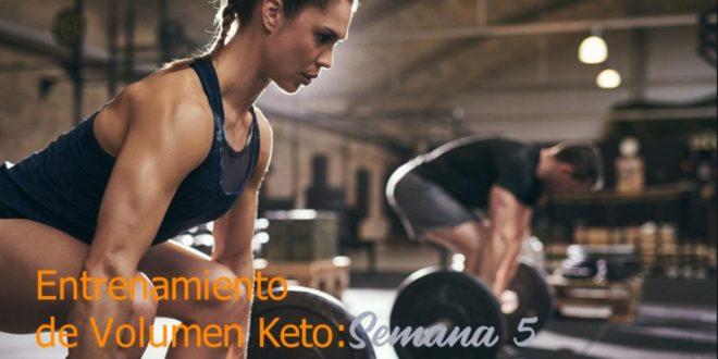 Entrenamiento de Volumen Keto – Semana 5