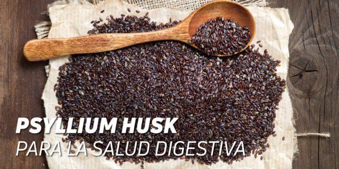 Psyllium Husk – ¡Mejora tu Salud Digestiva!