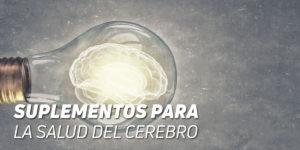 Top Suplementos para la Salud del Cerebro
