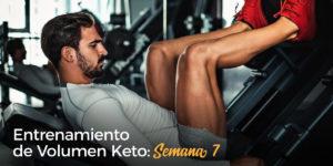 Entrenamiento de Volumen Keto - Semana 7