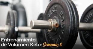 Entrenamiento de Volumen Keto - Semana 8