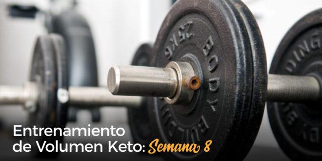 Entrenamiento de Volumen Keto – Semana 8