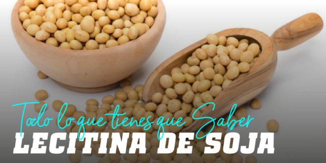 Lecitina de Soja: un protector natural de la salud