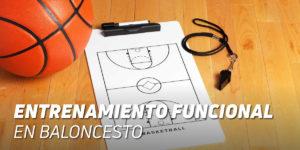 ¿Qué es el Entrenamiento Funcional en Baloncesto?