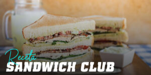 Receta de Sandwich Club