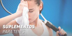 ¿Cuáles son los suplementos para un tenista?