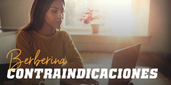 Berberina: Efectos secundarios, contraindicaciones e interacciones