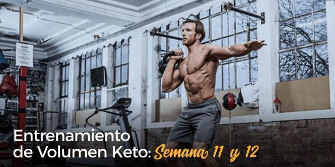 Entrenamiento de Volumen Keto – Semana 11 y 12