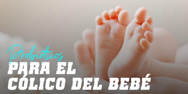 Probióticos para el cólico del bebé