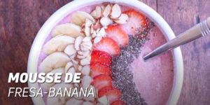 Mousse de Fresa-Banana