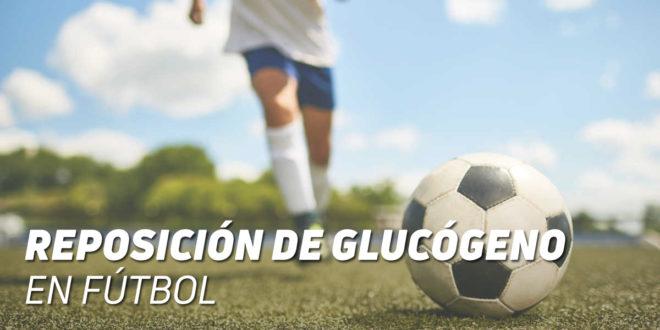 Reposición de Glucógeno para evitar lesiones en fútbol