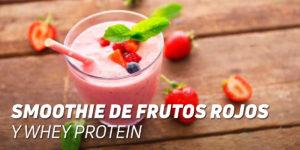 Smoothie de Frutos Rojos con Whey Protein