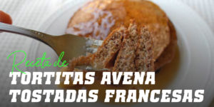 Tortitas de Avena Estilo Tostadas Francesas