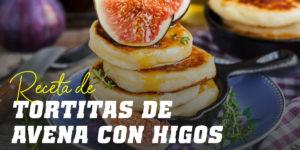 Tortitas de Avena y Claras con Higos