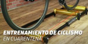 Entrenamiento Ciclismo en Cuarentena COVID-19