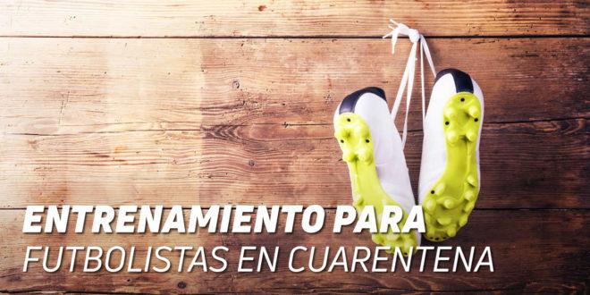 Plan de Entrenamiento en Casa para Fútbol durante la Cuarentena